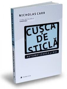 cusca-de-sticla_nicholas-carr_editura publica