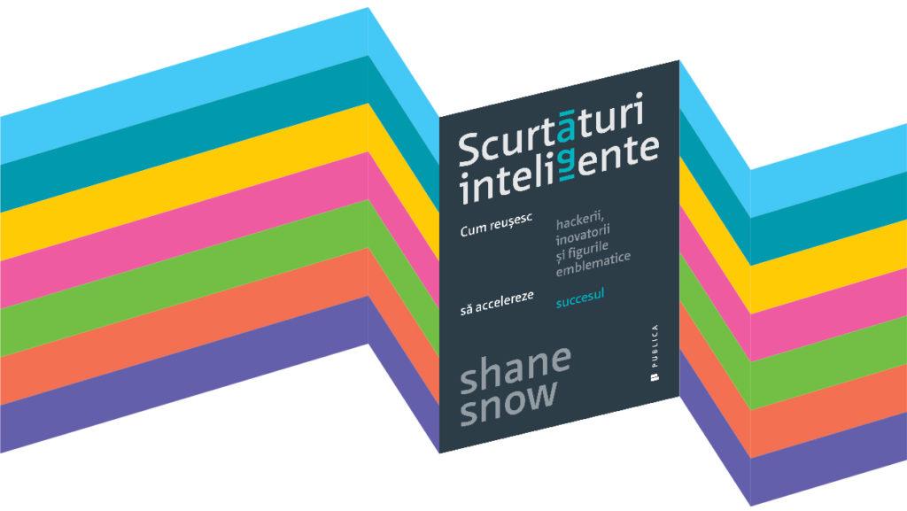 scurtaturi inteligente_shane snow_ publica