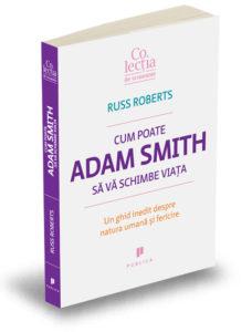 cum-poate-adam-smith-sa-va-schimbe-viata-russ-roberts-colectia-de-economie-editura-publica