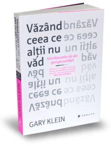 vazand-ceea-ce-altii-nu-vad-gary-klein-editura-publica