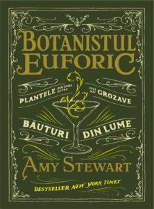 amy stewart, drunken botanist, botanistul euforic, publica extra