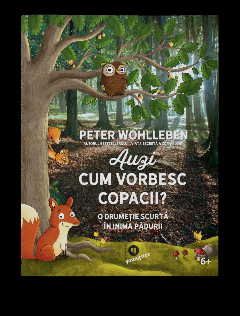 Peter Wohlleben | Auzi cum vorbesc copacii?