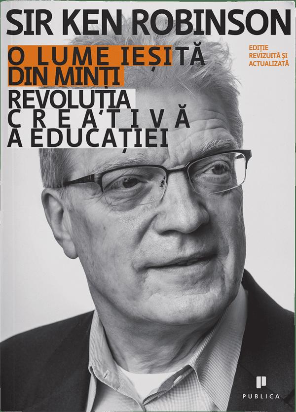 O lume ieșită din minți | Sir Ken Robinson | Editura Publica