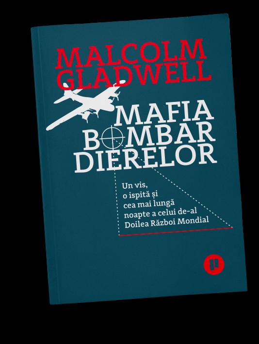 Mafia bombardierelor   Malcolm Gladwell